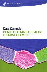 come trattare gli latri e farseli amici - libro - Dale Carnagie - stefanocaron.it