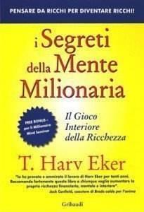 I segreti della mente milionaria - T. Harv Eker