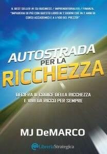 Autostrada per la ricchezza - Mj Demarco - libro - stefanocaron.it